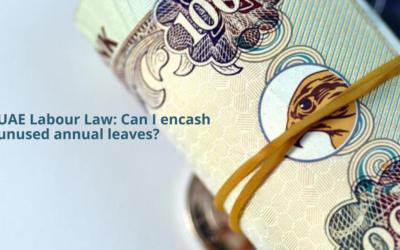 UAE labour law: Can I encash unused annual leaves?